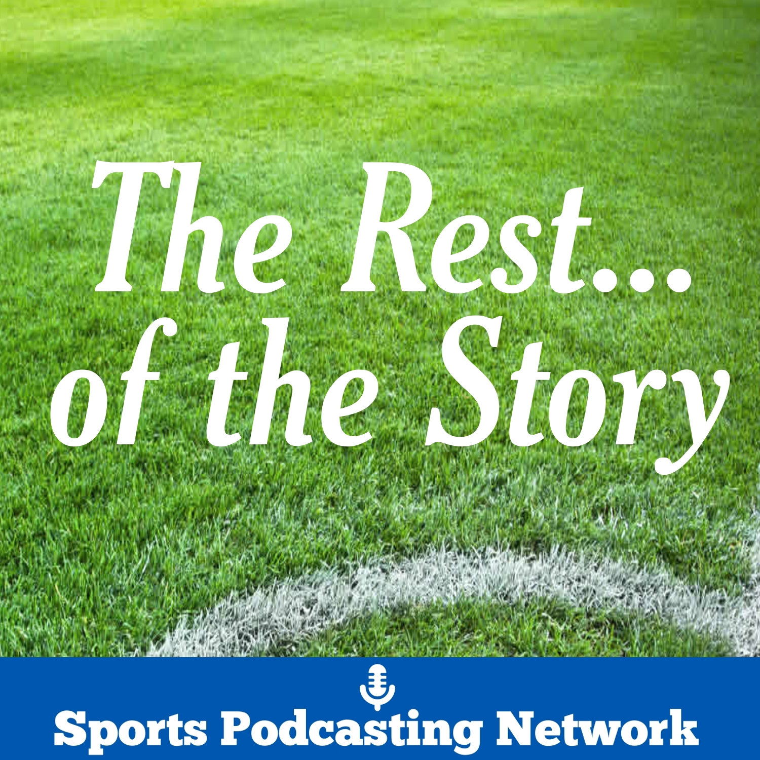 The Rest of the Story – Sports Podcasting Network